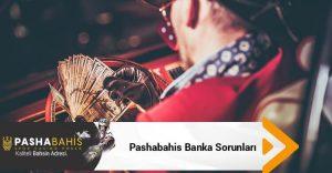 Pashabahis Banka Sorunları