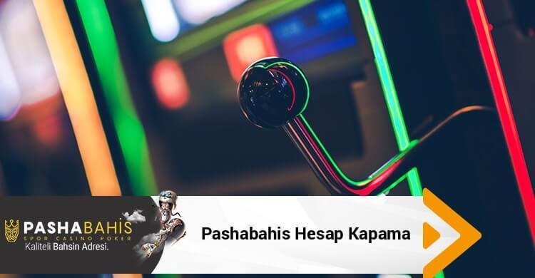 Pashabahis Hesap Kapama