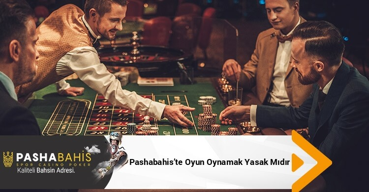 Pashabahis'te Oyun Oynamak Yasak Mıdır